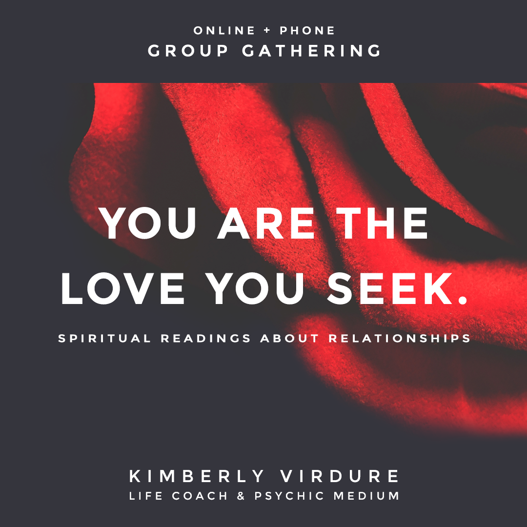 You Are the Love You Seek with Kimberly Virdure